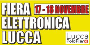Fiera dell'Elettronica di Lucca – 17/18 Novembre 2018